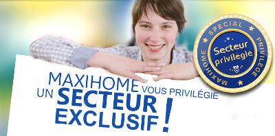 Maxihome - secteur privilegié